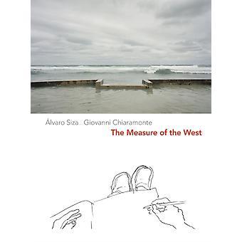 The Measure of the West by Siza & AlvaroChiaramonte & Giovanni