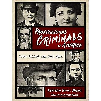 Professional Criminals of America: From Gilded Age New York