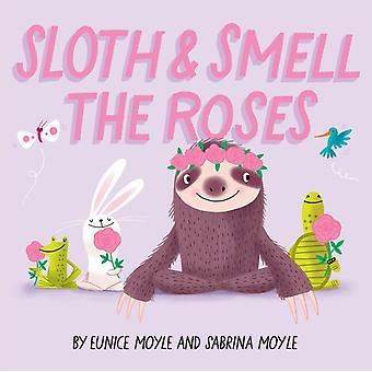 Sloth and Smell the Roses A HelloLucky Book by HelloLucky