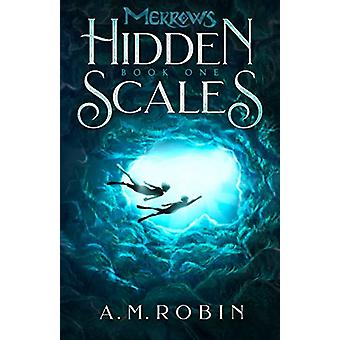 Hidden Scales by A M Robin - 9780578490014 Book