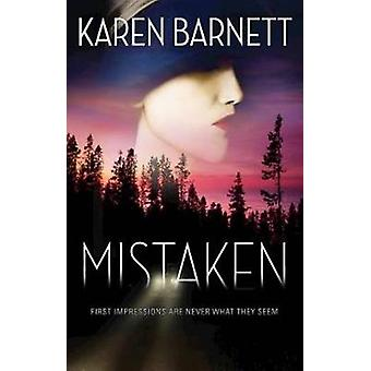 Mistaken - First Impressions Are Never What They Seem by Karen Barnett