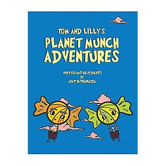 Tom and Lilly's Planet Munch Adventures by Ayati Rudrabhatla - 978152
