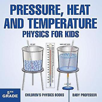 Pressure - Heat and Temperature - Physics for Kids - 5th Grade Childr