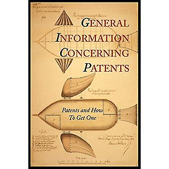 General Information Concerning Patents [Patents and How to Get One - A