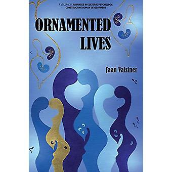 حياة مزخرفة من قبل جان فالسينر -- 9781641134682 كتاب