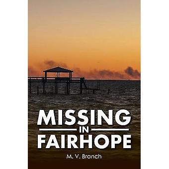 Vermist in Fairhope door M V Branch