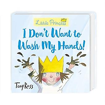 I Dont Want to Wash My Hands by Tony Ross