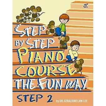 Step By Step Piano Course The Fun Way 2