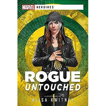 Rogue Untouched Un roman d'héroïnes Marvel