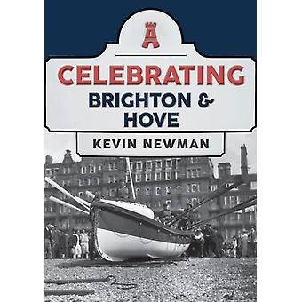 Celebrating Brighton  Hove by Kevin Newman