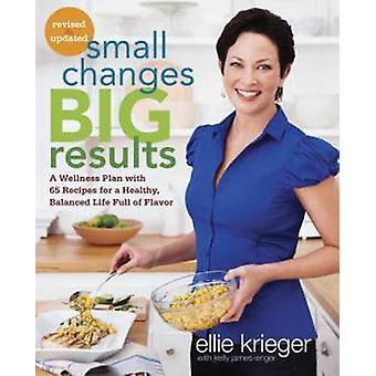 Kleine wijzigingen Grote resultaten herzien en bijgewerkt door Ellie KriegerKelly JamesEnger