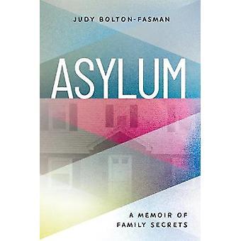 Asylum A Memoir of Family Secrets