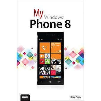 Mon Windows Phone 8 par Brien Posey - livre 9780789748539