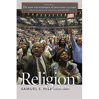 The New Encyclopedia of Southern Culture - v. I - Religion by Charles R