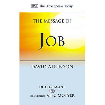 The Message of Job - Suffering and Grace by David Atkinson - 978085110
