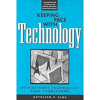 Keeping Pace with Technology - Educational Technology That Transforms