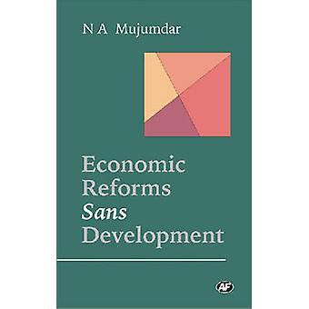 Economische hervormingen Sans ontwikkeling - geselecteerde artikelen door N.A. Mujumdar