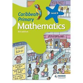Caribbean primære matematikk bok 6 6te utgave av Caribbean primære