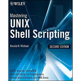 Unix-Shell-Scripting - Bash - Bourne- und Korn Shell-Skript zu meistern