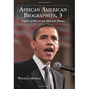 African American Biographies: Profiles of 631 Current Men and Women v. 3