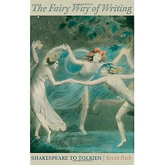 The Fairy Way of Writing: Shakespeare to Tolkien