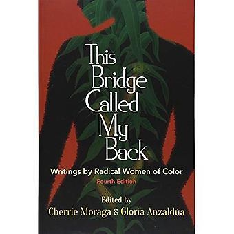 Diese Brücke genannt, meinem Rücken, vierte Ausgabe: Schriften von radikalen Frauen von Farbe