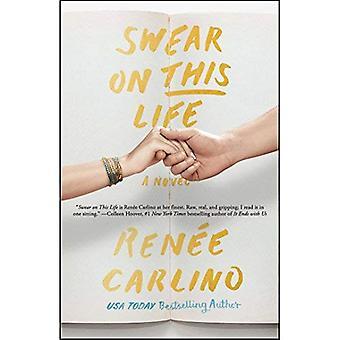 Schwören auf dieses Leben: ein Roman