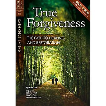 True Forgiveness: The Path to Healing and Restoration (Discovery Series Bible Study)