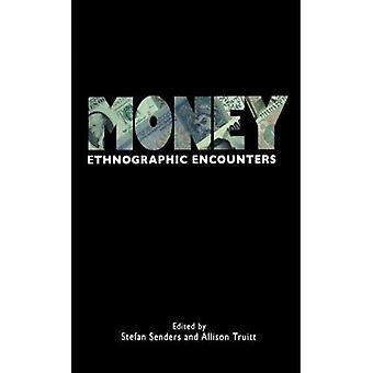 Money: Ethnographic Encounters (Encounters Experience and Anthropological Knowledge)