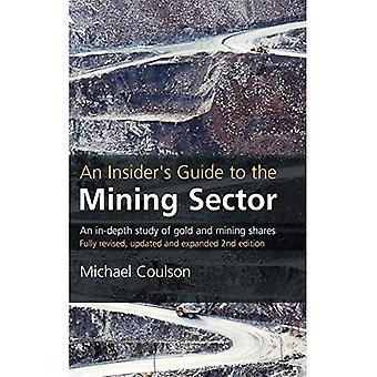 Gids een Insider aan de mijnbouwsector: How to Make Money uit goud en mijnbouw aandelen