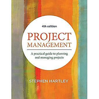 Projektinhallinta: Käytännön opas suunnittelu ja projektinhallinta projektit
