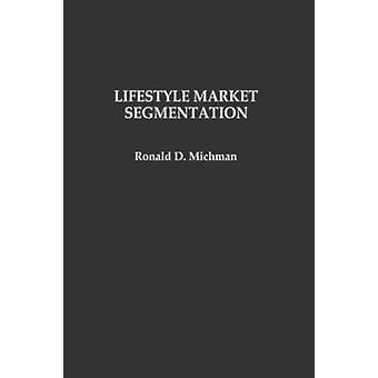 Lifestyle Market Segmentation by Michman & Ronald D.