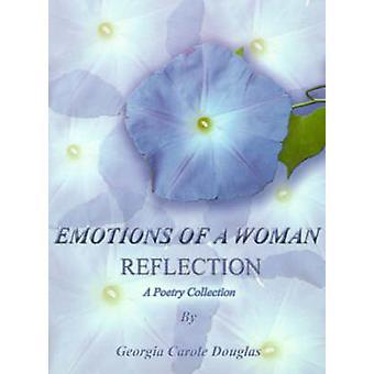 Følelser av en kvinne refleksjon A poesi samling av Douglas & Georgia Carole
