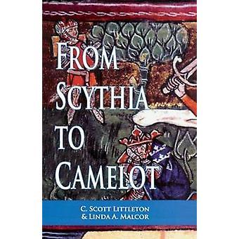 From Scythia to Camelot by Littleton & C. ScottMalcor & Linda A.