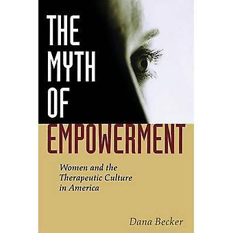 Myth Of Empowerment by Dana Becker