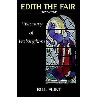 Edith the Fair Visionary of Walsingham by Flint & Bill