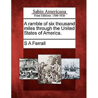 نزهة لستة آلاف الأميال عبر الولايات المتحدة الأمريكية. قبل فيرال آند S A