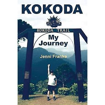 Kokoda My Journey by Franke & Jenni