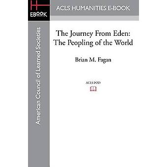 The Journey from Eden The Peopling of the World by Fagan & Brian M.