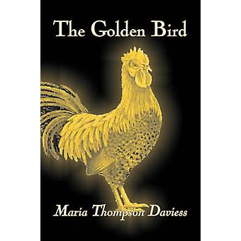 Der goldene Vogel von Maria Thompson Daviess Fiction Klassiker literarische durch Daviess & Maria Thompson