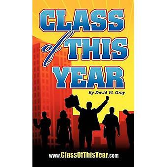 Class of this Year by Gray & David W.