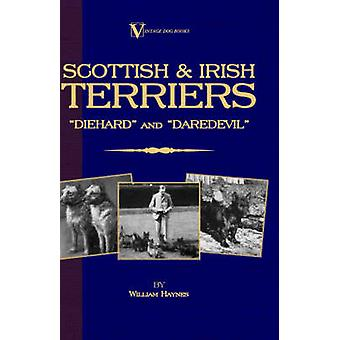 Scottish Terriers and Irish Terriers  Scottie Diehard and Irish Daredevil a Vintage Dog Books Breed Classic by Haynes & Williams & Samuel