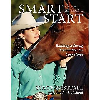 Smart Start tok et sterkt fundament for din hest av Westfall & Stacy
