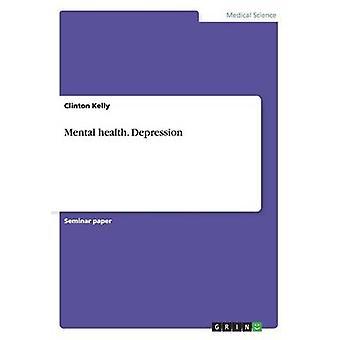 Mental health. Depression by Kelly & Clinton