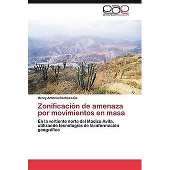 Zonificacion de Amenaza Por Movimientos nl Masa door Pacheco Gil & Henry Antonio