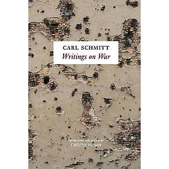 Writings on War by Carl Schmitt - Timothy Nunan - 9780745652979 Book
