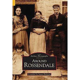 Around Rossendale by Susan Halstead - 9780752403779 Book