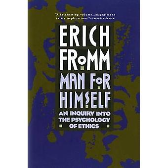 Man for Himself - An Inquiry into the Psychology of Ethics (Owl Book e