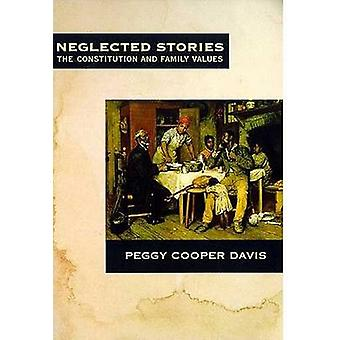 Neglected Stories - The Constitution and Family Values by Peggy Cooper