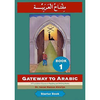 Gateway to Arabic (2nd Revised edition) by Imran Alawiye - Sadiq Toma